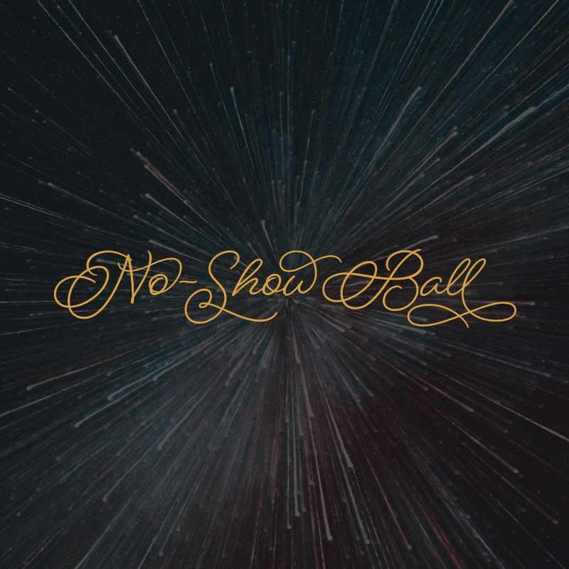 No-Show Ball